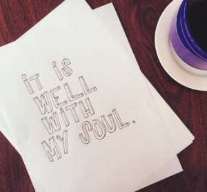 A soul rest reminder from Janine Crum: it is well with my soul.