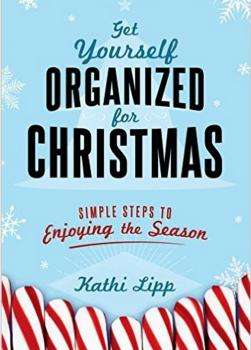 Getting Organized Christmas Kathi Lipp
